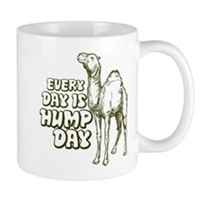 Every Day Is Hump Day Mugs
