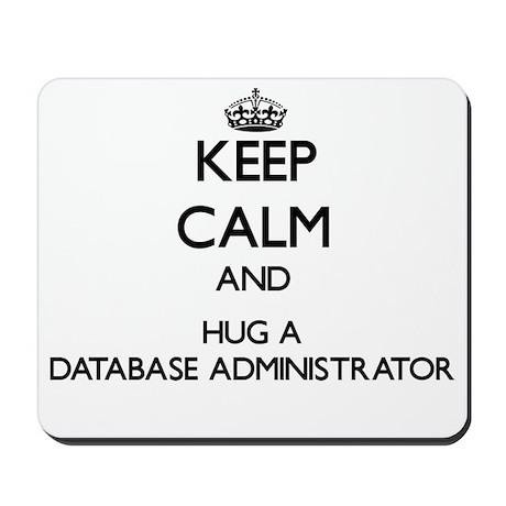 Keep Calm and Hug a Database Administrator Mousepa
