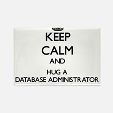 Keep Calm and Hug a Database Administrator Magnets