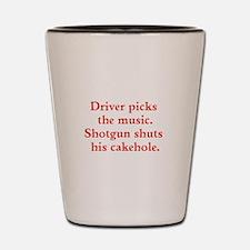 Driver picks the music Shot Glass