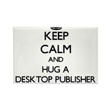 Keep Calm and Hug a Desktop Publisher Magnets