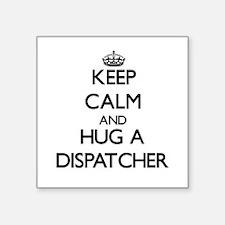Keep Calm and Hug a Dispatcher Sticker