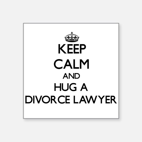 Keep Calm and Hug a Divorce Lawyer Sticker
