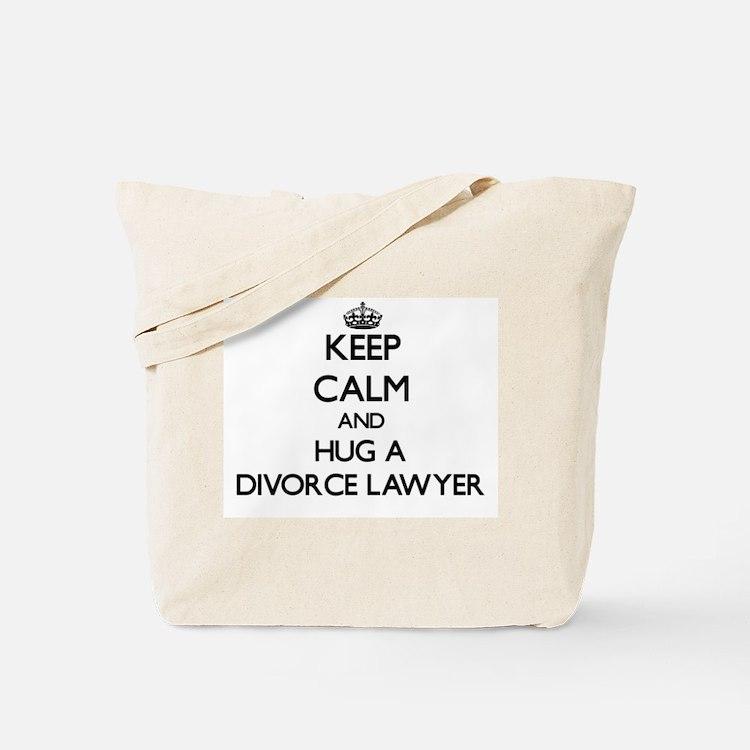 Keep Calm and Hug a Divorce Lawyer Tote Bag