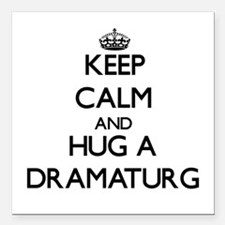 Keep Calm and Hug a Dramaturg Square Car Magnet 3""
