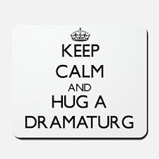 Keep Calm and Hug a Dramaturg Mousepad
