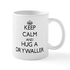 Keep Calm and Hug a Drywaller Mugs