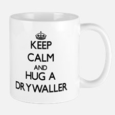 Keep Calm and Hug a Drywaller Mugs