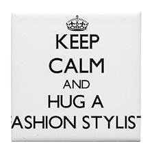 Keep Calm and Hug a Fashion Stylist Tile Coaster