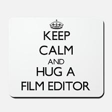 Keep Calm and Hug a Film Editor Mousepad
