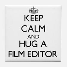 Keep Calm and Hug a Film Editor Tile Coaster