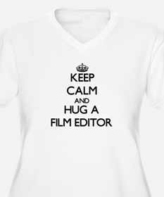 Keep Calm and Hug a Film Editor Plus Size T-Shirt