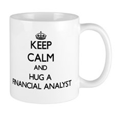 Keep Calm and Hug a Financial Analyst Mugs