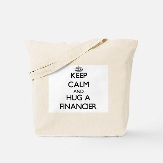 Keep Calm and Hug a Financier Tote Bag