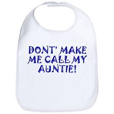 Dont Make Me Call My Auntie Bib