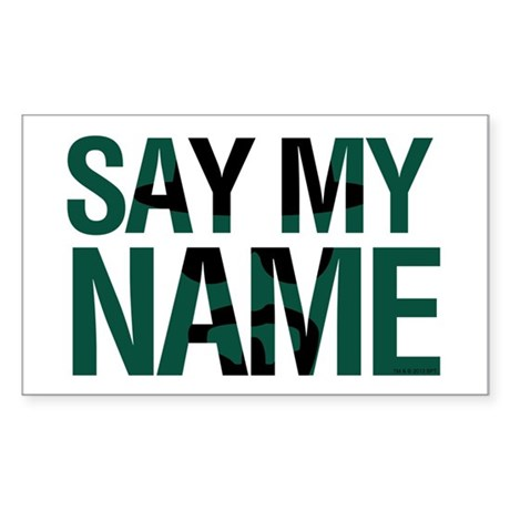 Say My Name Sticker (Rectangle)