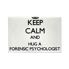 Keep Calm and Hug a Forensic Psychologist Magnets