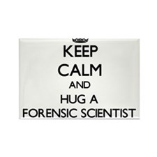 Keep Calm and Hug a Forensic Scientist Magnets