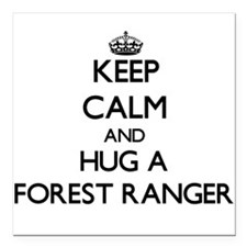 Keep Calm and Hug a Forest Ranger Square Car Magne