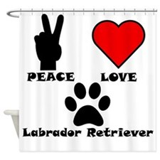 Peace Love Labrador Retriever Shower Curtain