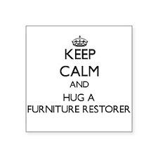 Keep Calm and Hug a Furniture Restorer Sticker