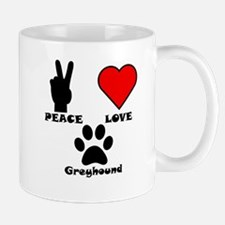 Peace Love Greyhound Mugs
