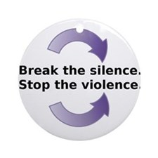 Break the silence Stop the Violence Ornament (Roun