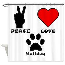 Peace Love Bulldog Shower Curtain