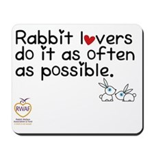 rabbit lovers do it as often as possible Mousepad