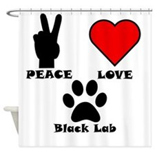 Peace Love Black Lab Shower Curtain
