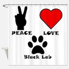 Peace Love Black Lab Shower Curtain