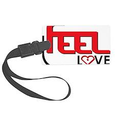 Feel Love Luggage Tag