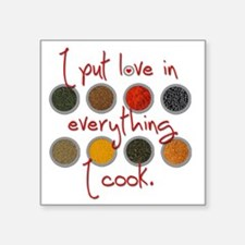 """I put love in everything I  Square Sticker 3"""" x 3"""""""