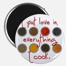 I put love in everything I cook Magnet