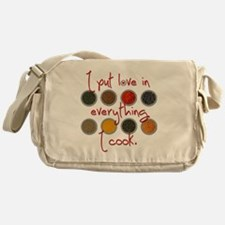 I put love in everything I cook Messenger Bag