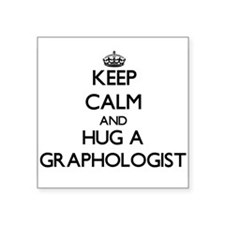 Keep Calm and Hug a Graphologist Sticker