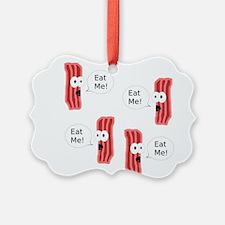 Eat Me Bacon Ornament