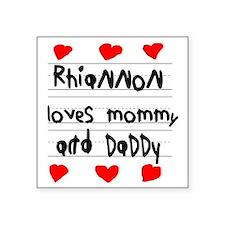 """Rhiannon Loves Mommy and Da Square Sticker 3"""" x 3"""""""