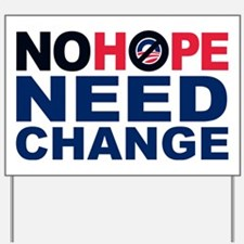 nohope_needchange dkbl Yard Sign