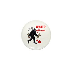 Part-time Cupid Bigfoot Anti-Valentine Mini Button