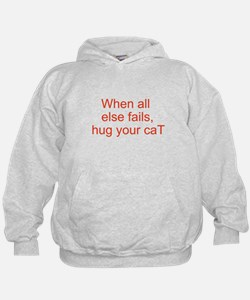 when all else fails - cat Hoodie