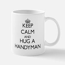 Keep Calm and Hug a Handyman Mugs