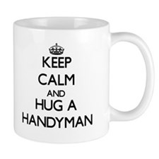 Keep Calm and Hug a Handyman Mugs