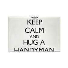 Keep Calm and Hug a Handyman Magnets