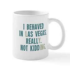 I Behaved in Vegas Mugs