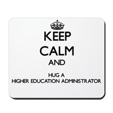 Keep Calm and Hug a Higher Education Administrator
