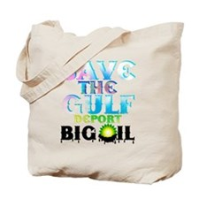 Save the Gulf-deport oil3 Tote Bag
