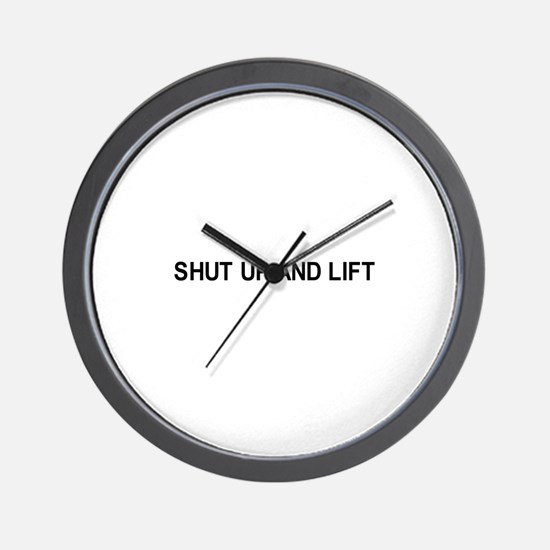 Shut up and lift / Gym humor Wall Clock