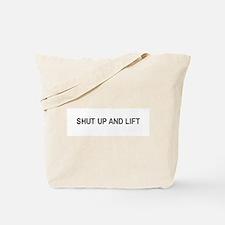 Shut up and lift / Gym humor Tote Bag