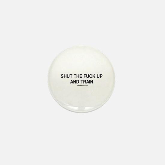 Shut the fuck up and train / Gym humor Mini Button